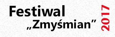 "Festiwal ""Zmyśmian"""
